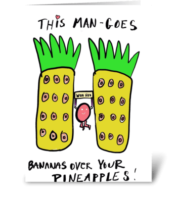 ManGoes Bananas Over Pineapples greeting card