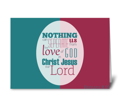Romans 8:39 greeting card