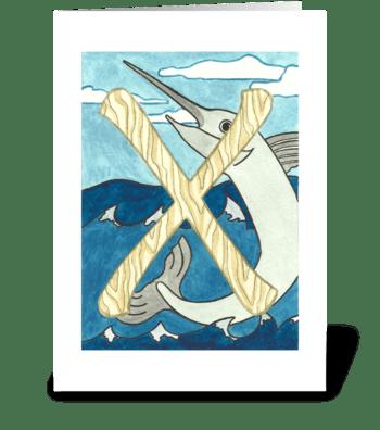 X for Xiphius (Sailfish) greeting card
