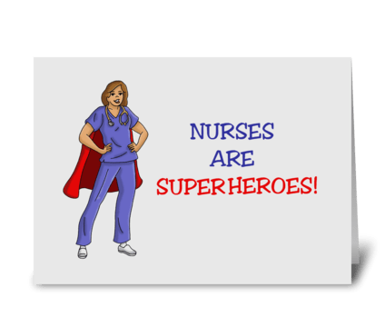 Nurses Are Superheroes greeting card