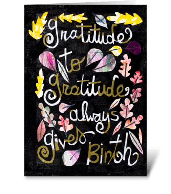 Gratitude to Gratitude greeting card