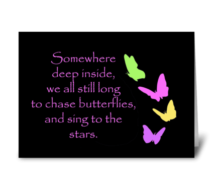 Still Long To Chase Butterflies greeting card