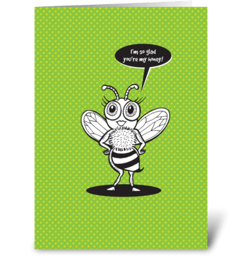Glad you're my honey! greeting card