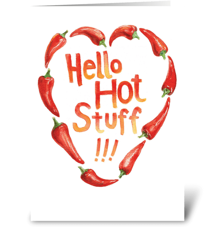 Hello Hot Stuff! greeting card