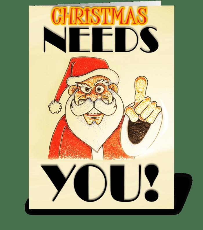 Christmas NEEDS YOU greeting card