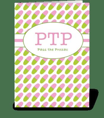 Pass the Prozac greeting card