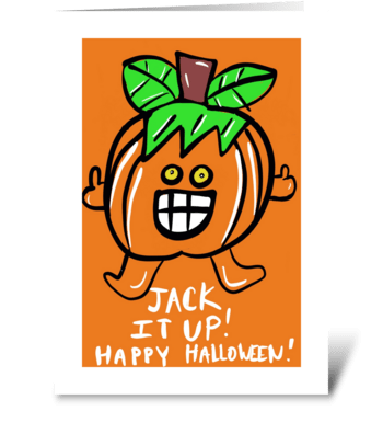 Jack it Up! Haloween. greeting card