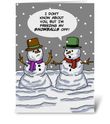 Freezing My Snowballs Off greeting card