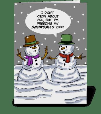 Freezing My Snowballs Off greeting card