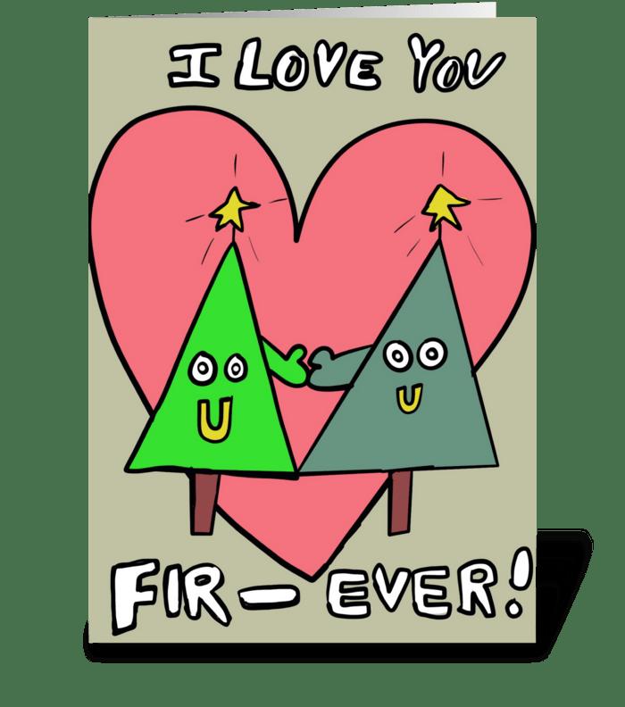 I love you Fir-Ever greeting card