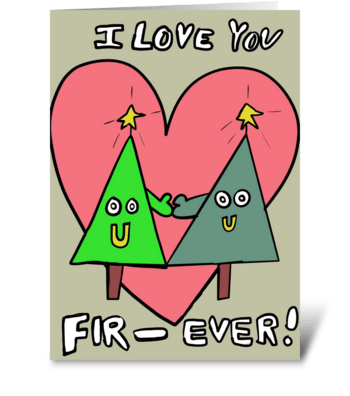 I love you Fir-Ever greeting card