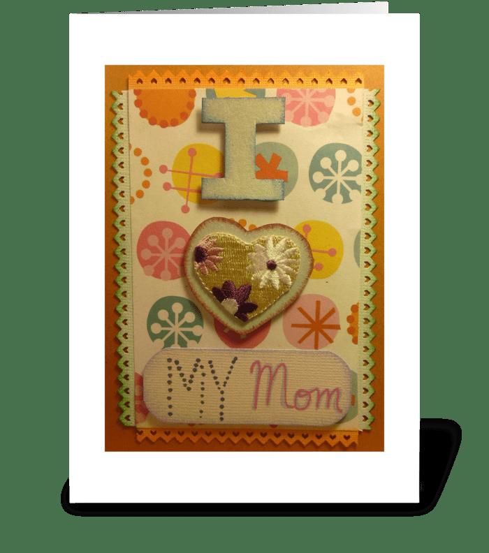 I ♥ My Mum greeting card