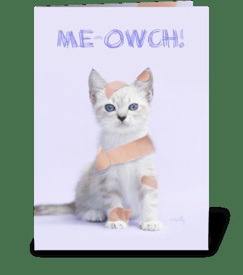 Me-owch... Feel better soon Kitten greeting card