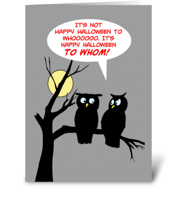 Happy Halloween To Whom greeting card