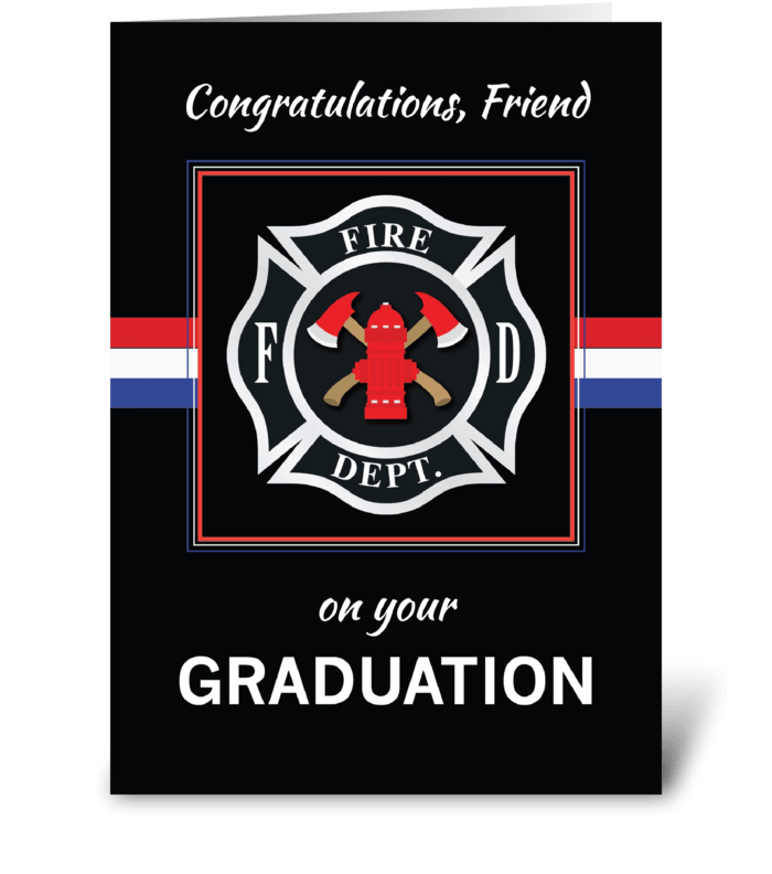 Friend Fire Dept. Academy Graduation greeting card