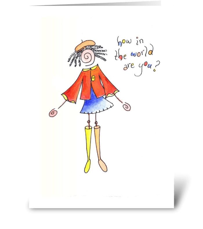 how in the world are you? greeting card