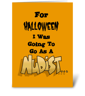 For Halloween Was Going As A Nudist greeting card