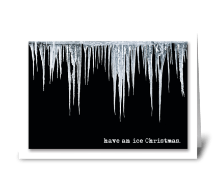 have an ice Christmas. greeting card