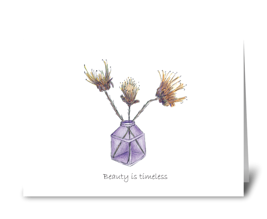 Beauty is timeless greeting card