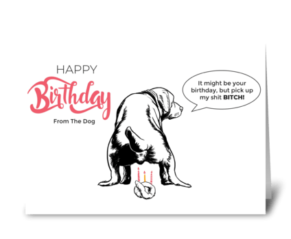 Rude dog Birthday Card greeting card