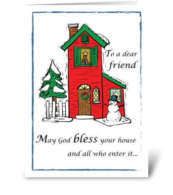Friend, God Bless House Christmas greeting card