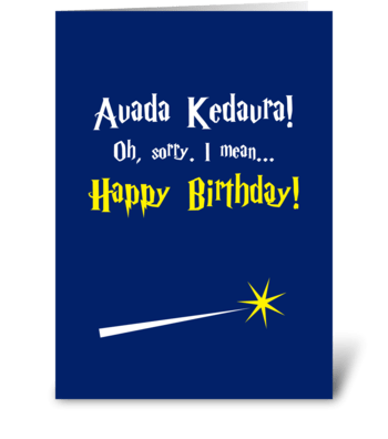 Avada Kedavra! Happy Birthday! greeting card