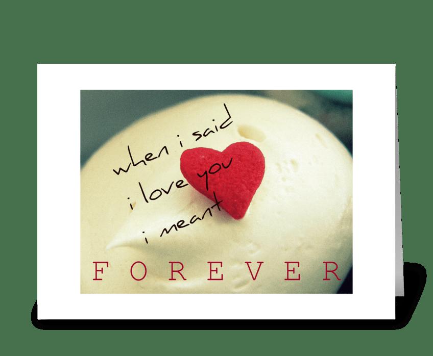 i love you {F O R E V E R} greeting card