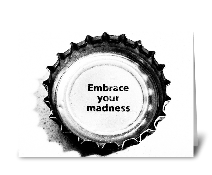 Embrace Your Madness greeting card