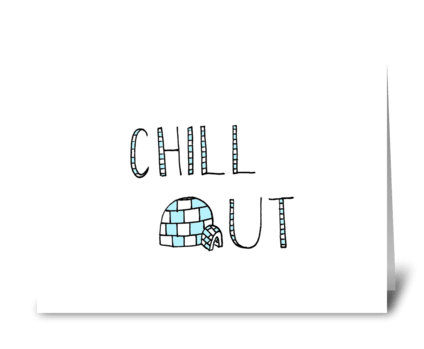Chill Out greeting card