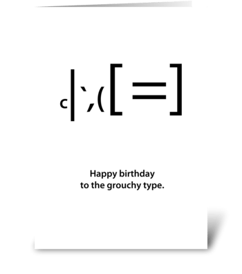 the grouchy type birthday card greeting card
