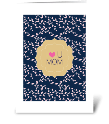 I Heart U Mom greeting card