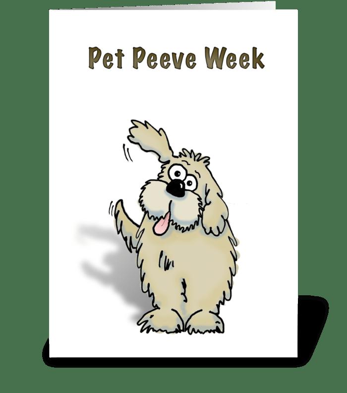 "Dog ""Pet Peeve Week"" greeting card"