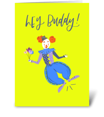 Hey Buddy Clown  greeting card