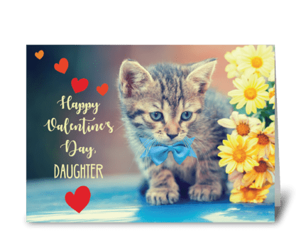 Daughter Love Valentine Kitten greeting card