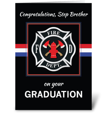 Step Brother Fire Dept. Academy Graduate greeting card
