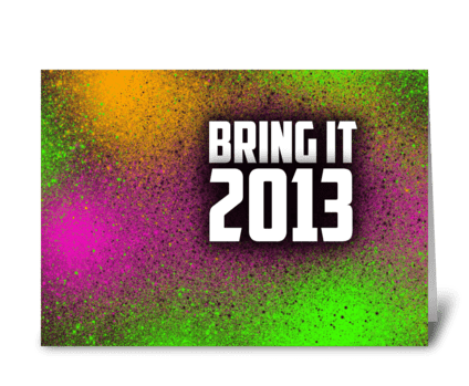 Bring It 2013 greeting card