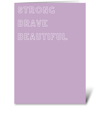 Strong Brave Beautiful greeting card