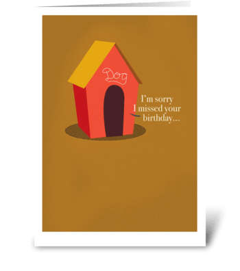 Belated birthday - in the doghouse greeting card