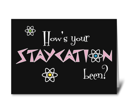 How's Your STAYCATION Been? Stay safe greeting card