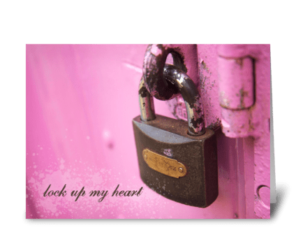 Lock Up My Heart greeting card