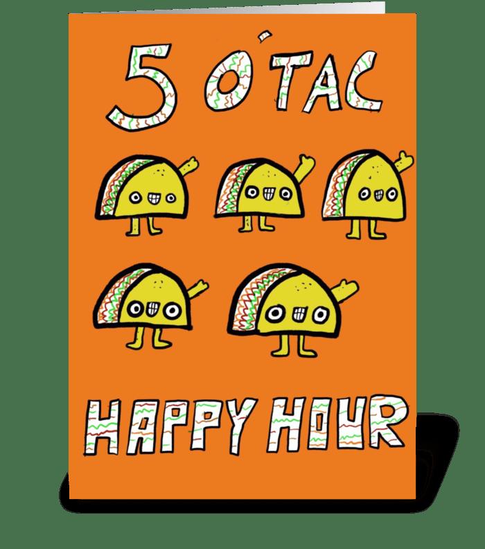 5 o' Tac Happy Hour greeting card