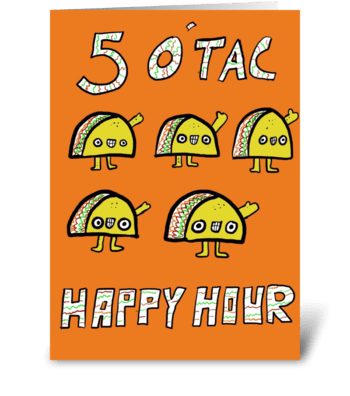 5 o' Tac Happy Hour greeting card