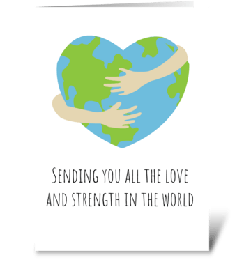 Sending all the love and strength  greeting card