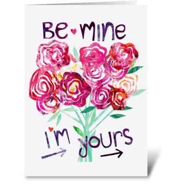 Be Mine, I'm Yours greeting card
