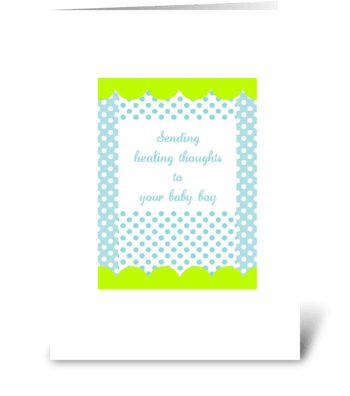 Healing thoughts to your baby boy greeting card