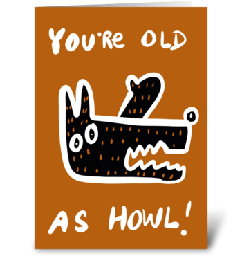 Old as Howl! greeting card