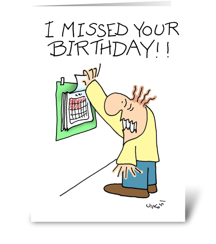 Missed Your Birthday greeting card