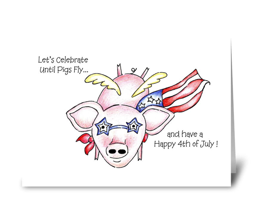 Celebrate Until Pigs Fly greeting card