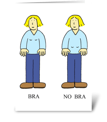 Bra, No bra. greeting card