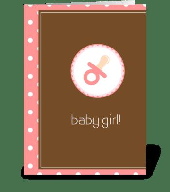 Baby Girl! greeting card